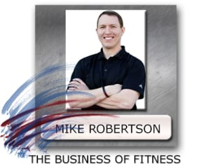 The Business of Fitness Mike Robertson