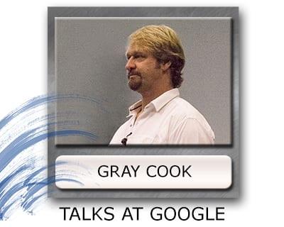 Gray Cook Talks at Google