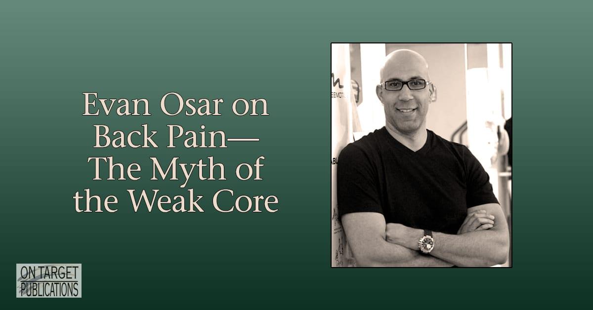 Weak core, back pain with Evan Osar