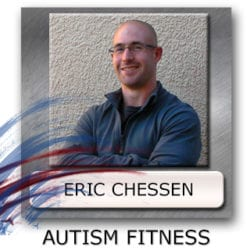 Eric Chessen Autism Fitness - Autism Fitness Program - Fitness Program For Autism