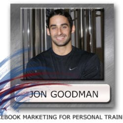 Jon Goodman - The Ptdc - Facebook Marketing for Personal Trainers