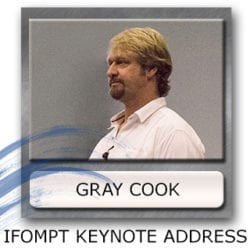 Gray Cook Ifompt Keynote - Gray Cook Current Thinking - Biomarkers For Injury Risk